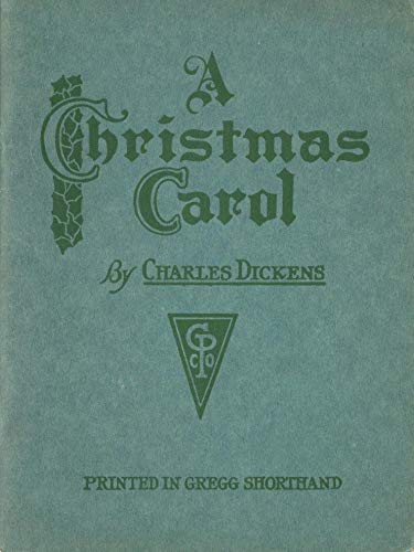A Christmas Carol Printed In Gregg Shorthand 1918 Edition Gregg Classics Ebook Dickens Charles Amazon In Kindle Store