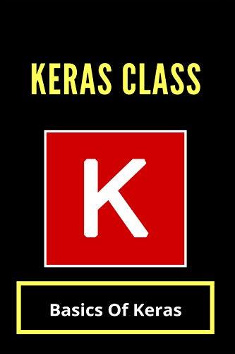 Keras Class: Basics Of Keras: Install Keras Anaconda (English Edition)