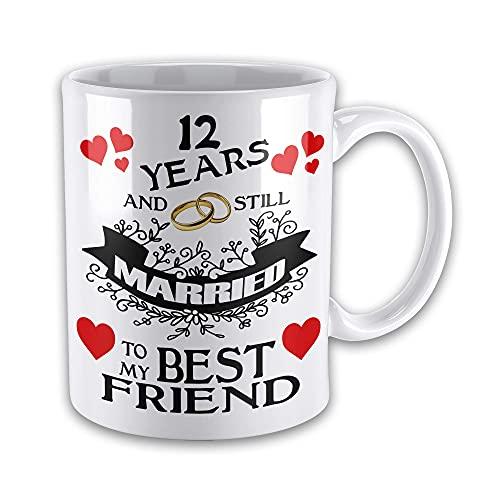 N\A Taza de Regalo para Esposa de 12 años y todavía Casada con mi Mejor Amigo Taza de Regalo novedosa...