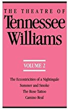 The Theatre of Tennessee Williams Volume II( The Eccentricities of a Nightingale Summer and Smoke the Rose Tattoo Camino R...