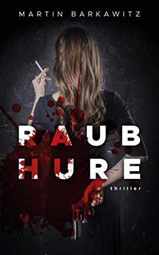 Raubhure: Thriller