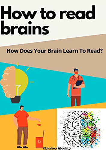 How to read brains: How Does Your Brain Learn To Read ? (English Edition)