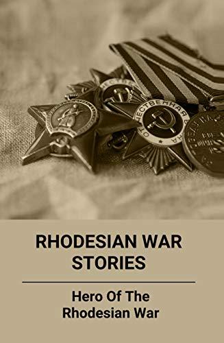 Rhodesian War Stories: Hero Of The Rhodesian War: Brave Browser Trustpilot (English Edition)