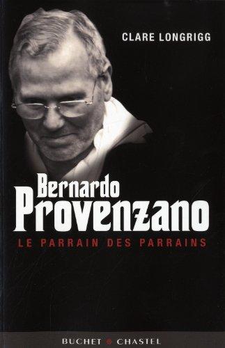 Bernardo Provenzano: Le Parrain des parrains