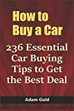 How to Buy a Car: 236 Essential Car Buying Tips to Get the Best Deal