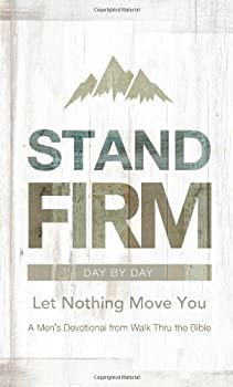Stand Firm Day by Day  Let Nothing Move You