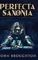 Perfecta Saxonia: Large Print Hardcover Edition