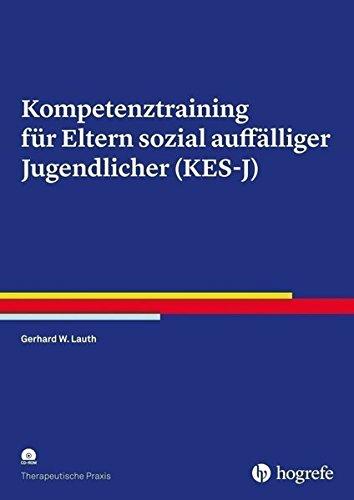 Kompetenztraining für Eltern sozial auffälliger Jugendlicher (KES-J) (Therapeutische Praxis)