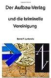 Der Aufbau-Verlag und die kriminelle Vereinigung