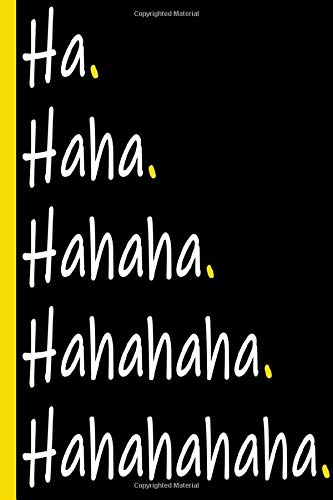 Hahaha: Notebook With Funny Cover Laughing expression. Lined Notebook/Journal 120 Pages Notebook Ruled White Paper, Personal Use Or Gift For Friends Family Or
