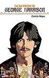 La luz interior de George Harrison (Sílex Música)
