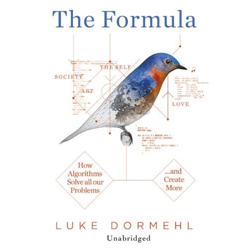 The Formula                   By:                                                                                                                                 Luke Dormehl                               Narrated by:                                                                                                                                 Daniel Weyman                      Length: 7 hrs and 26 mins     3 ratings     Overall 4.3