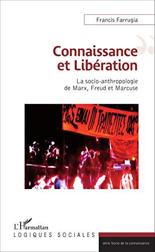 Connaissance et Libération: La socio-anthropologie de Marx, Freud et Marcuse