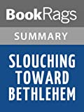Summary & Study Guide Slouching Toward Bethlehem by Joan Didion