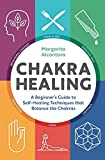 Best Chakra Books - Chakra Healing: A Beginner's Guide to Self-Healing Techniques Review