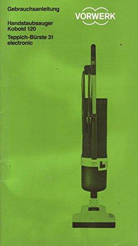 Vorwerk Handstaubsauger Kobold 120, Teppich-Bürste 31 electronic Gebrauchsanleitung
