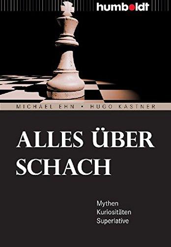 Alles über Schach. Mythen. Kuriositäten. Superlative (humboldt - Freizeit & Hobby)