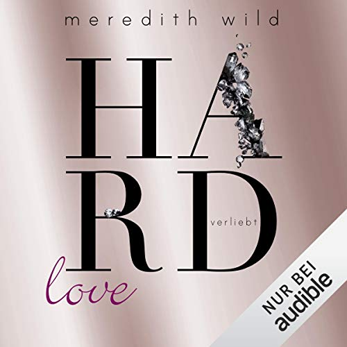 Hardlove - verliebt     Hard 5              By:                                                                                                                                 Meredith Wild                               Narrated by:                                                                                                                                 Katja Hirsch                      Length: 9 hrs and 31 mins     Not rated yet     Overall 0.0