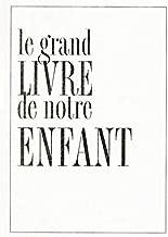 Le Grand Livre de notre Enfant (French Edition)