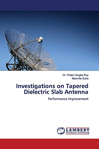 Investigations on Tapered Dielectric Slab Antenna