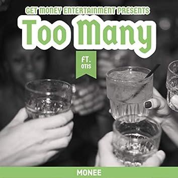 Too Many