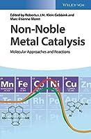 Non-Noble Metal Catalysis: Molecular Approaches and Reactions