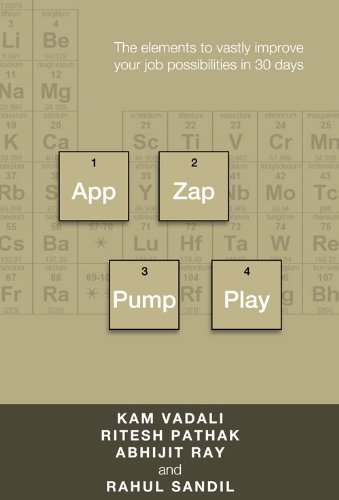 App Zap Pump Play - The elements to vastly improve your job possibilities in 30 days (English Edition)