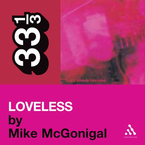 My Bloody Valentine's 'Loveless' (33 1/3 Series) Titelbild