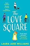 The Love Square: The funny, feel-good romantic comedy to escape with this summer 2020 from the bestselling author of Our Stop