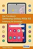 Das Praxisbuch Samsung Galaxy A52s 5G - Anleitung für Einsteiger