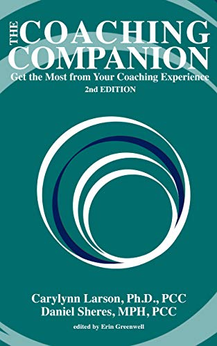 The Coaching Companion: Get the Most from Your Coaching Experience, 2nd Edition