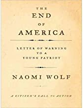 [ THE END OF AMERICA: A LETTER OF WARNING TO A YOUNG PATRIOT - IPS ] By Wolf, Naomi ( Author) 2008 [ Compact Disc ]