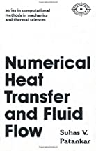 Numerical Heat Transfer and Fluid Flow (Hemisphere Series on Computational Methods in Mechanics and Thermal Science) 1st edition by Patankar, Suhas (1980) Hardcover