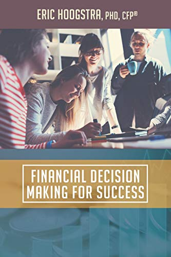 Compare Textbook Prices for Financial Decision Making for Success  ISBN 9781625861252 by Hoogstra PhD, Eric J.