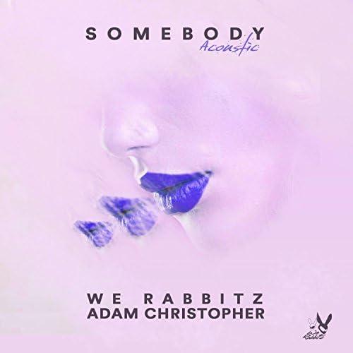 We Rabbitz & Adam Christopher