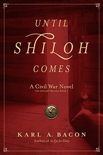 Until Shiloh Comes: A Civil War Novel (The Shiloh Trilogy Book 1)