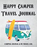 Camper Travel Camping Journal RV Log: Camper Journey ,Camping Tent Adventure Journal & Log Book. Family Summer Vacation Campsite Recording & Travel ... Glamping Diary. Campground Checklist Notebook