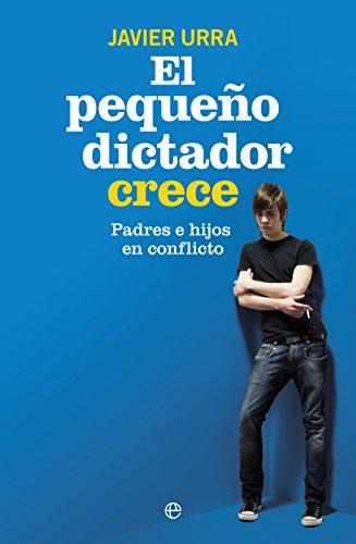 El Pequeño Dictador Crece (Psicología y salud)