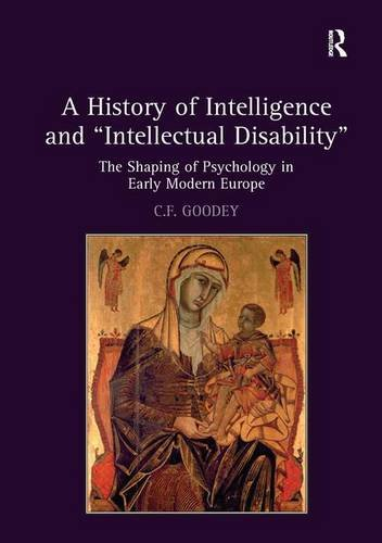 A History of Intelligence and ?Intellectual Disability?: The Shaping of Psychology in Early Modern Europe