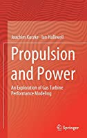 Propulsion and Power: An Exploration of Gas Turbine Performance Modeling