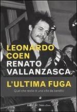 Scaricare Libri Renato Vallanzasca. L'ultima fuga PDF
