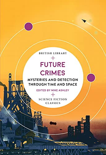 Future Crimes: Mysteries and Detect…