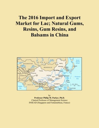 The 2016 Import and Export Market for Lac; Natural Gums, Resins, Gum Resins, and Balsams in China