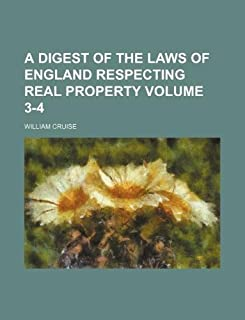 A Digest of the Laws of England Respecting Real Property Volume 3-4