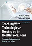 Teaching with Technologies in Nursing and the Health Professions: Strategies for Engagement, Quality, and Safety