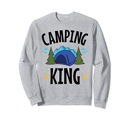 Camping King - for Men, Boys who Camp - Tent Camping Sweatshirt