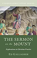 The Sermon on the Mount: Explorations in Christian Practice