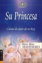 Su Princesa( Cartas de Amor de Tu Rey = His Princess)[SPA-PRINCESA][Spanish Edition][Hardcover]