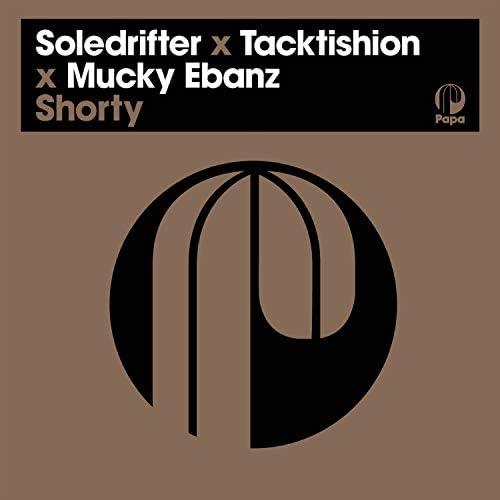 Soledrifter, Tacktishion & Mucky Ebanz
