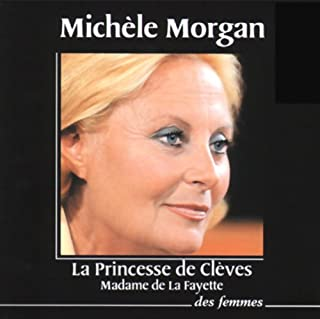 La princesse de Clèves                   De :                                                                                                                                 Madame de La Fayette                               Lu par :                                                                                                                                 Michèle Morgan                      Durée : 2 h et 6 min     8 notations     Global 4,3